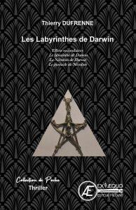 Les labyrinthes de Darwin - Thierry Dufrenne - Poche - Aux Éditions Ex Æquo