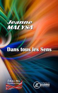 Dans tous les sens - Jeanne Malysa - Aux Éditions Ex Æquo