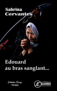 Edouard au bras sanglant - Sabrina Cervantes - aux Éditions Ex Æquo
