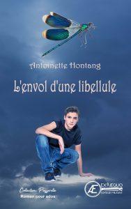L'envol d'une libellule - Antoinette Hontang - Aux Éditions Ex Æquo