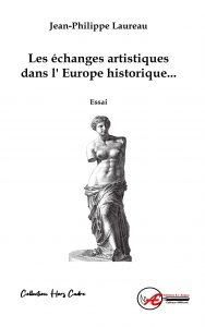Les échanges artistiques dans l'Europe historique - Jean Philippe Laureau - Aux Éditions Ex Æquo