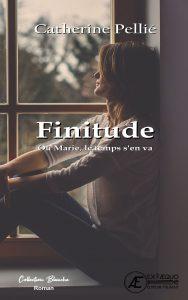 Finitude - Catherine Pellié - Aux Éditions Ex Æquo