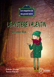 Le Mystère Valentin Suzanne Max - Aux Éditions Ex Æquo