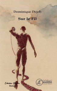 Sur le fil - Dominique Dejob - Aux Éditions Ex Æquo