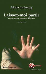 Laissez-moi partir - Marie Ambourg -Aux Éditions Ex Æquo
