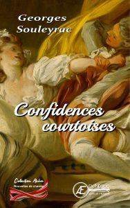 Confidences courtoises - Georges Souleyrac - Aux Éditions Ex Æquo