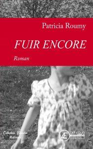 Fuir encore - Patricia Roumy - Aux Éditions Ex Æquo