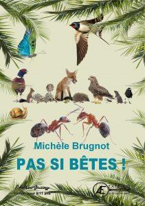 Pas si bêtes - Michèle Brugnot -Aux Éditions Ex Æquo