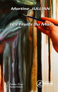 Les Fruits du Mal - Martine Jullian - Aux Éditions ExÆquo