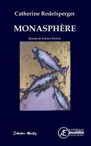 Monasphère - Catherine Redelsperger - Aux Éditions ExÆquo