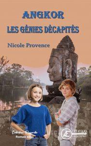 Angkor, les génies décapités - Nicole Provence - Aux Éditions Ex Æquo