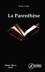 La Parenthèse - Olivier Voisin - Aux Éditions Ex Æquo