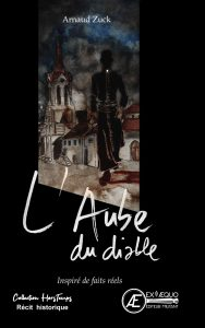 L'Aube du diable - Arnaud Zuck - Aux Éditions Ex Æquo