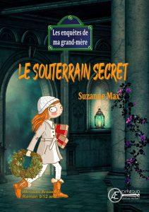 Le Souterrain secret - Suzanne Max - Aux Éditions Ex Æquo