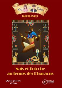 Naïs et Totoche au temps des Pharaons - Isabel Lavarec - Aux Éditions Ex Æquo