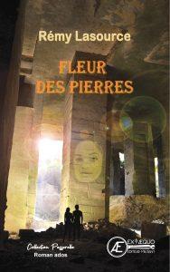 Fleur des pierres - Rémy Lasource - Aux Éditions Ex Æquo