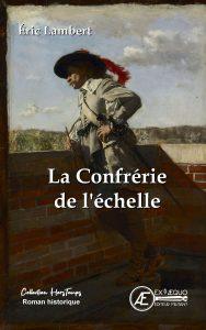 La Confrérie de l'échelle -Eric Lambert - Aux Éditions ExÆquo