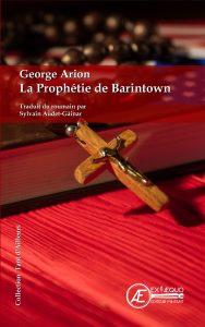 La Prophétie de Barintown - George Arion - Aux Éditions Ex Æquo