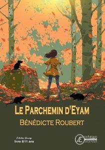 Le Parchemin d'Eyam - Bénédicte Roubert - Aux Éditions Ex Æquo