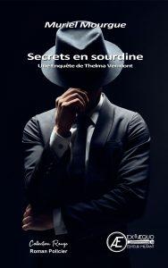 Secrets en sourdine - Muriel Mourgue - Aux Éditions Ex Æquo
