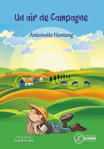 Un air de campagne - Antoinette Hontang- Aux Éditions Ex Æquo