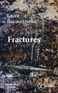 Fractures - Laure Decourchelle -Aux Éditions Ex Æquo