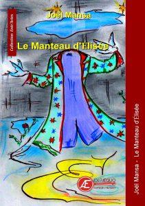 Le manteau d'Élisée - Joël Mansa - Aux Éditions Ex Æquo