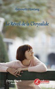 Le réveil de la chrysalide - Antoinette Hontang - Aux Éditions ex Æquo