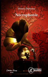 Nécrophonie -Thierry Dufrenne - Aux Éditions ExÆquo