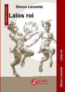 Laïos Roi - Simon Lecomte - Aux Éditions ExÆquo