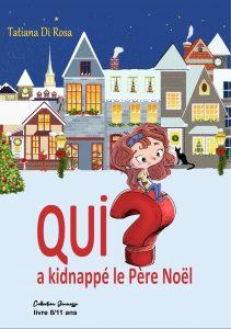 Qui a kidnappé le Père Noël - Tatiana Di Rosa - Aux Éditions ExÆquo